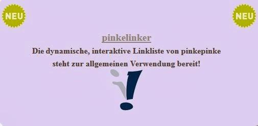 ...Neu: pinkelinker...