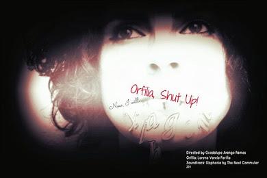 ORFILIA, SHUT UP !