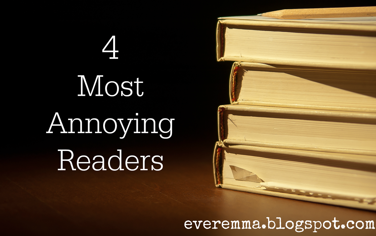 4 Most Annoying Readers by EverEmma.blogspot.com