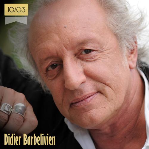 10 de marzo | Didier Barbelivien - @DBarbelivien | Info + vídeos