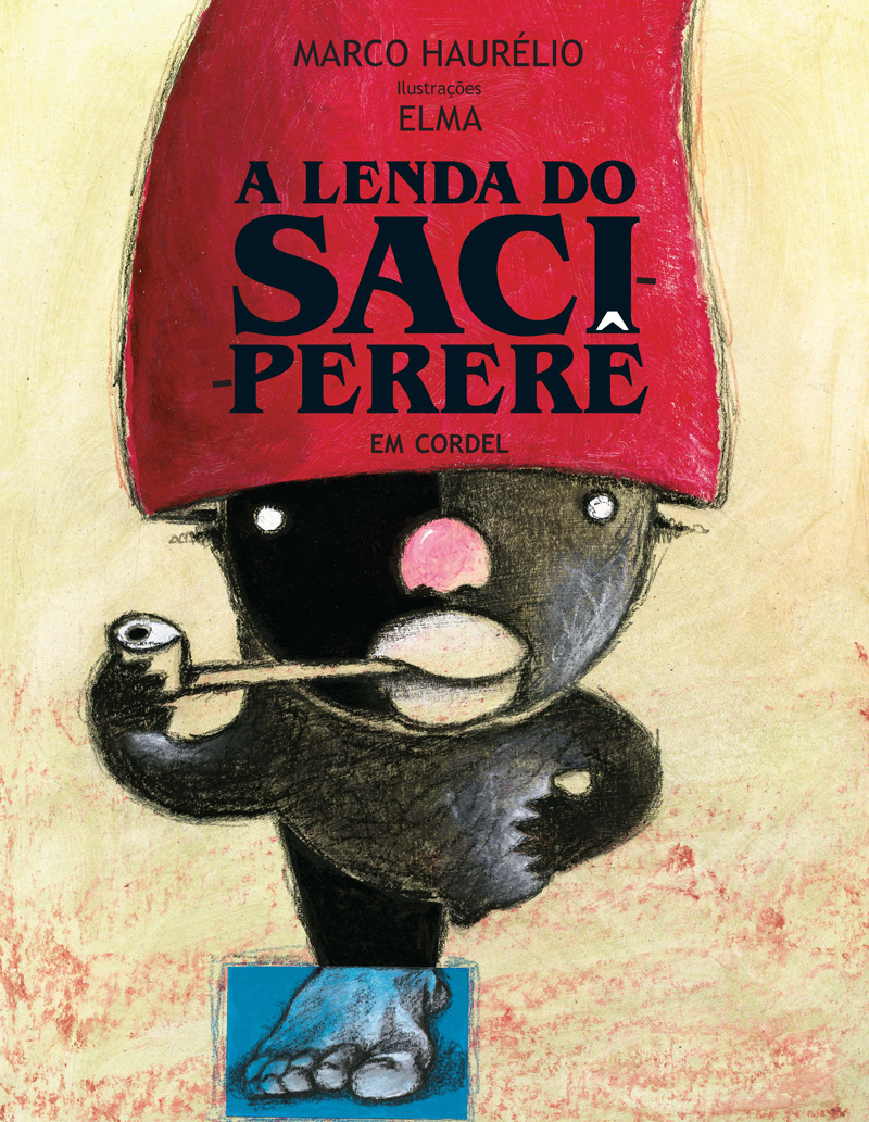 4323650fdb6e6 O livro infantil A Lenda do Saci-Pererê em cordel já está disponível no  catálogo da editora Paulus. As ilustrações são de Elma. Para escrever o  livro, ...