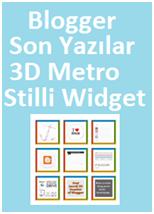 Blogger Son Yazılar 3D Metro Stilli Widget