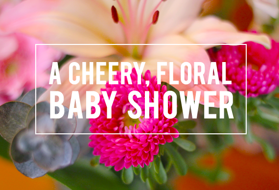 A Cheery, Floral Themed Baby Shower // via Bubby and Bean