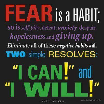 Fear Is A Habit; So