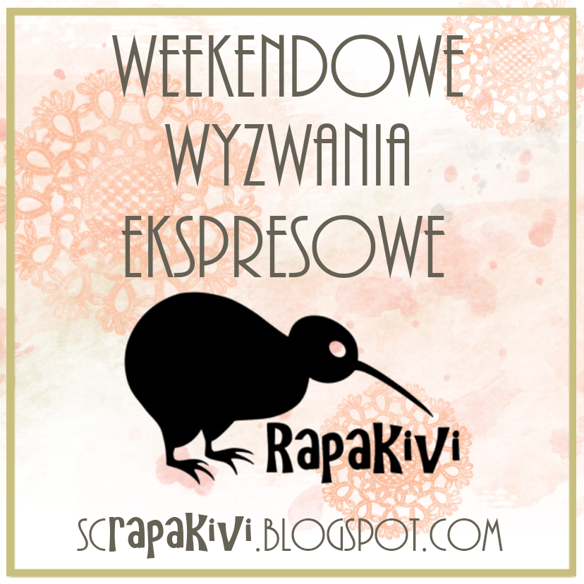 http://scrapakivi.blogspot.ch/2015/03/weekendowe-wyzwanie-ekspresowe-27.html
