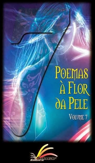 """""""Poemas à Flor da Pele"""" - Volume 7"""