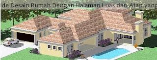 Ide Desain Rumah Dengan Halaman Luas dan Atap yang unik