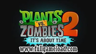 Plants VS Zombies 2 It's About Time Download Mediafire PC Game