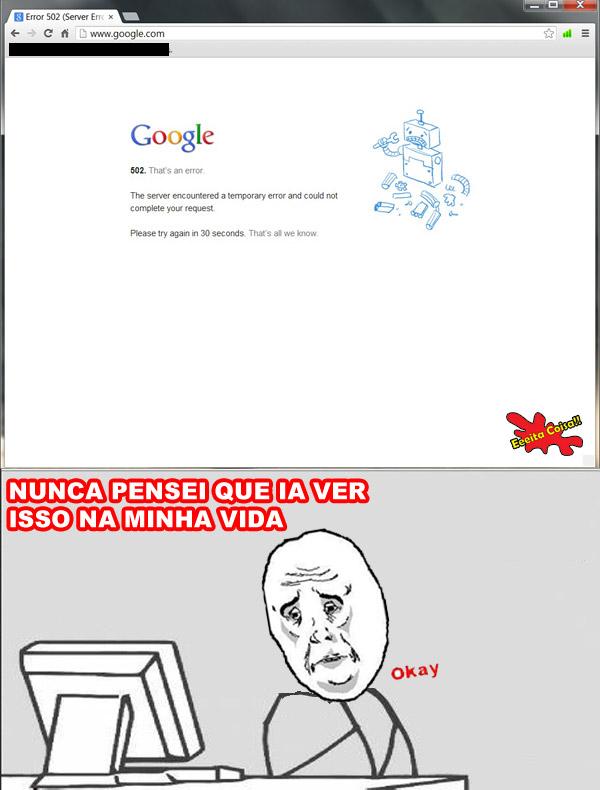 google fora do ar, eeeita coisa, meme okay