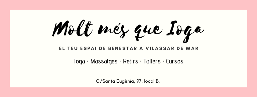 Ioga i Massatge a Vilassar de Mar i Maresme! Yoga y Masaje en Vilassar de Mar y Maresme!