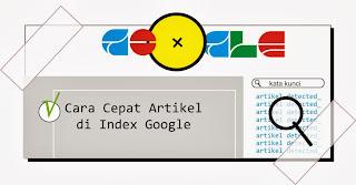 Cara Cepat artikel di Index Google