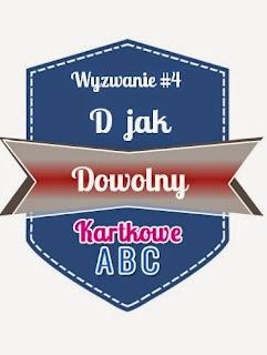 http://kartkoweabc.blogspot.ie/2015/02/wyzwanie-4-d-jak-dowolny.html