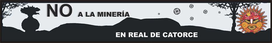 NO a la Mineria en Real de Catorce