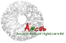 "Asociación Cultural L´Aigüeta de la Ball ""A@cab"""