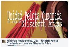Mínimas Residencias. Día 1. Unidad Pelota Cuadrada en casa de Elizabeth Arias