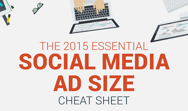 The 2015 Essential Social Media Ad Size Cheat Sheet