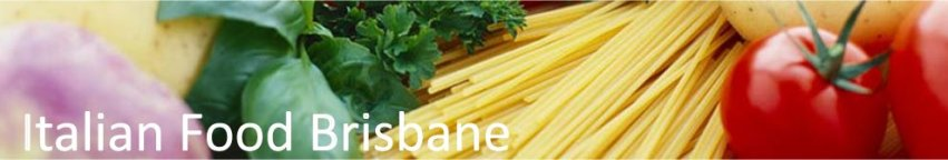 Italian Food Brisbane