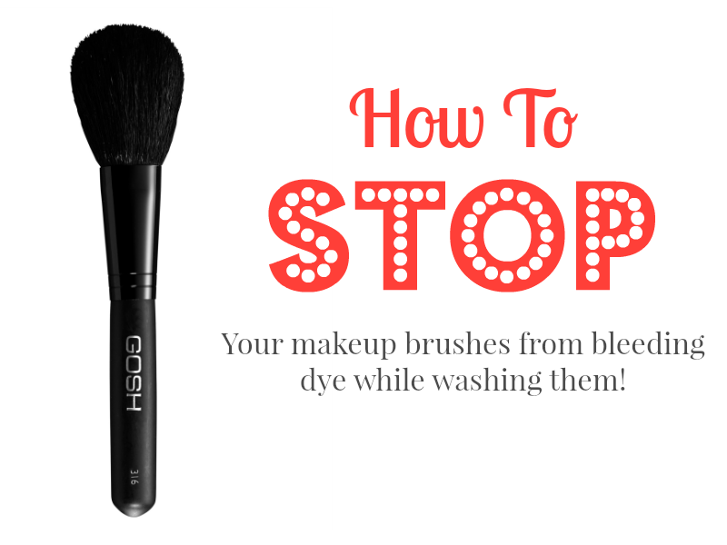 How To: Stop Your Makeup Brushes From Bleeding Dye