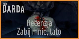 http://mechaniczna-kulturacja.blogspot.com/2015/12/stefan-darda-zabij-mnie-tato.html