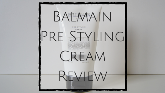 Balmain Pre Styling Cream Review