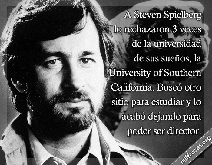 historias de motivaciones y superación personal, fracasos de los famosos, Steven Spielberg director cinematográfico estadounidense, fracasos de famosos de la historia