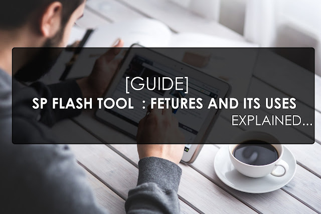 what is SP flash Tool - Fully explained