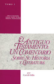 EL ANTIGUO TESTAMENTO: UN COMENTARIO SOBRE SU HISTORIA Y LITERATURA TOMO #1 - CARROLL GILLIS