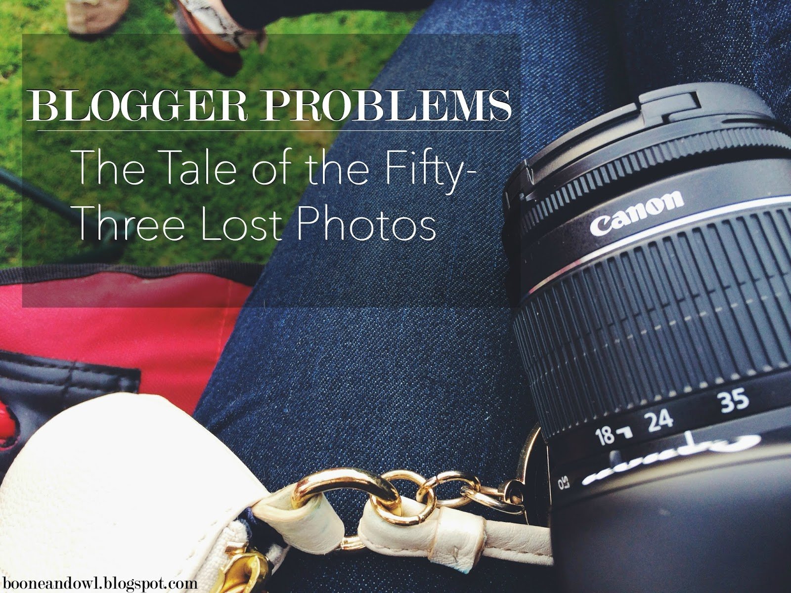 BLOGGER PROBLEMS: THE TALE OF FIFTY-THREE LOST PHOTOS