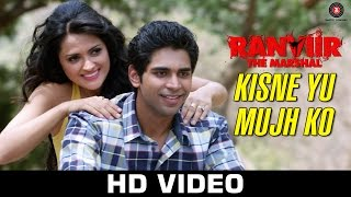 Kisne Yu Mujh Ko – Ranviir The Marshal _ KK _ Rishy