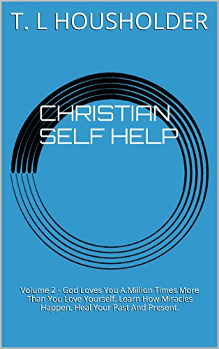 CHRISTIAN SELF HELP: Volume 2 - God Loves You A Million Times More Than You Love Yourself