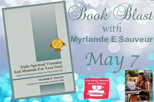 Daily Spiritual Vitamins and Minerals For Your Soul by Myrlande E. Sauveur