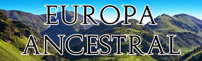 Europa Ancestral - Historia de España y de Occidente