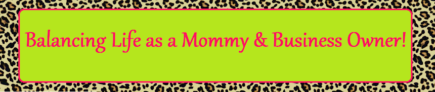 Life as a Mommy and Business Owner!