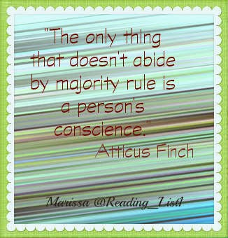 The only thing that doesn't abide by majority rule is a person's conscience  {Reading List}