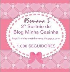 2º SORTEIO DO BLOG MINHA CASINHA