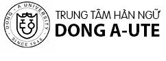 Trung Tâm Hàn Ngữ Dong A - UTE | Trung Tâm Tiếng Hàn Chất Lượng, Uy Tín