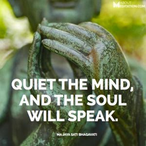 """Quiet the mind, and the soul will speak."" ~ Ma Jaya Sati Bhagavati; Picture of a Bhudda statue hands in prayer. aboutmeditation.com"