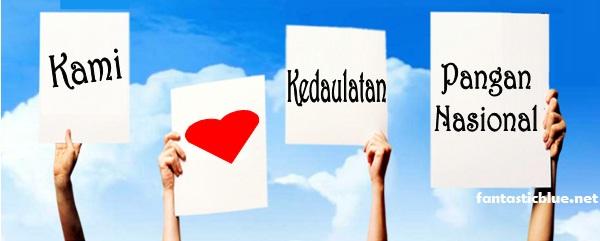 Kami cinta Kedaulatan Pangan nasional