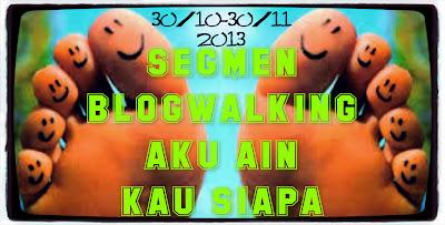 http://akuainkausiapa.blogspot.com/2013/10/segmen-blogwalking-aku-ain-kau-siapa.html