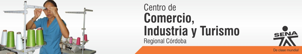 Centro de Comercio. Industria y Turismo de Crdoba - SENA Regional Crdoba