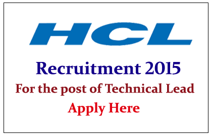 HCL Technologies Hiring for the post of Technical Lead 2015