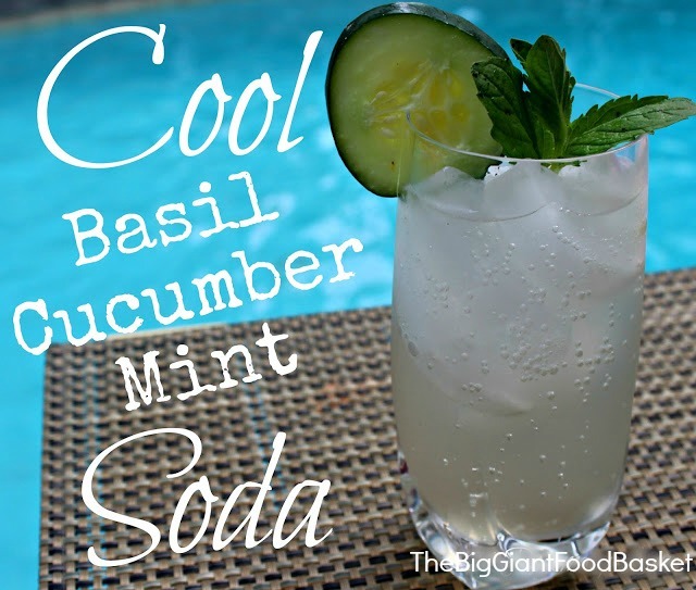 The Big Giant Food Basket: A Refreshing Basil Cucumber Mint Soda