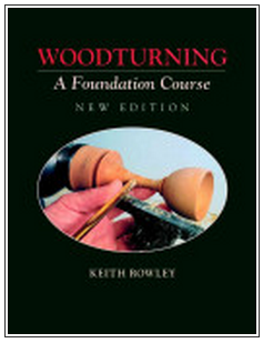 Cover of Woodturning - A Foundation Course by Keith Rowley