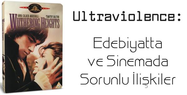 Ultraviolence: Edebiyatta ve Sinemada Sorunlu İlişkiler
