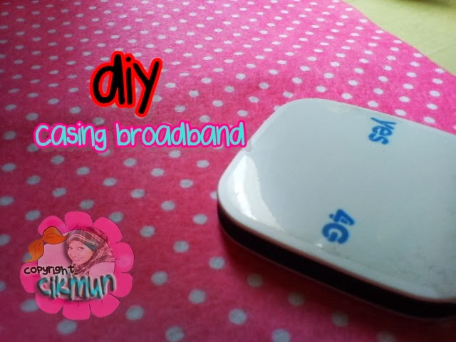 diy, casing broadband, diy casing broadband, yes, tutorial, do it yourself craft, craft, easy diy, cute diy,