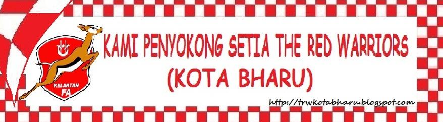 KAMI PENYOKONG SETIA THE RED WARRIORS (KOTA BHARU)
