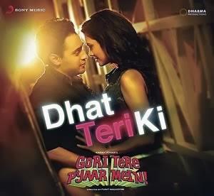 Dhat Teri Ki - Gori Tere Pyar Mein
