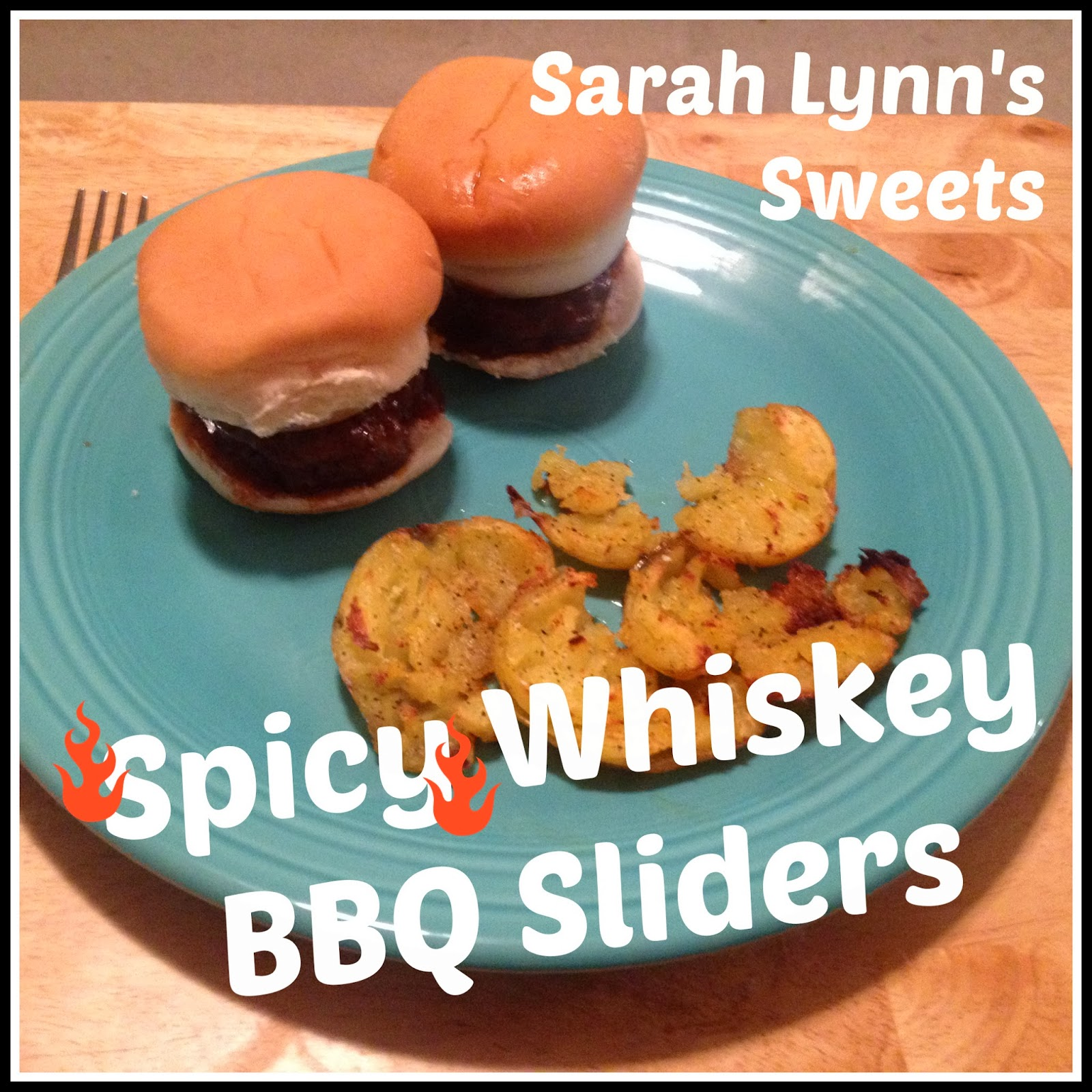 Sarah Lynn's Sweets: Spicy Whiskey BBQ Sliders