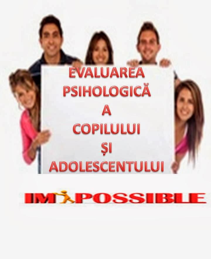 Evaluare psihologica a COPILULUI si ADOLESCENTULUI