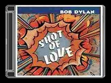 SHOT OF LOVE (Bob Dylan)